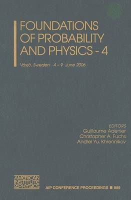 Foundations of Probability and Physics: Vaxjo, Sweden, 4-9 June 2006: No. 4