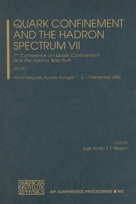 Quark Confinement and the Hadron Spectrum: 7th Conference on Quark Confinement and the Hadron Spectrum