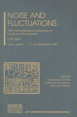 Noise and Fluctuations: 19th International Conference on Noise and Fluctuations - ICNF 2007