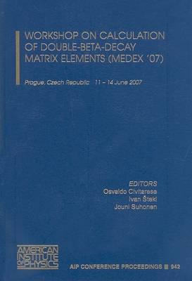 Workshop on Calculation of Double-beta-decay Matrix Elements (MEDEX'07)