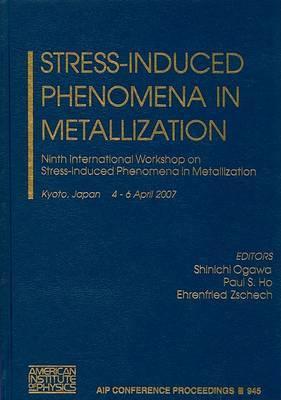 Stress-induced Phenomena in Metallization: Ninth International Workshop on Stress-induced Phenomena in Metallization