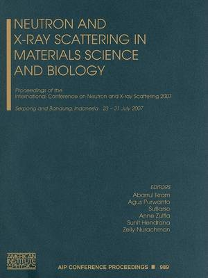 Neutron and X-ray Scattering in Materials Science and Biology: The International Conference: 2007