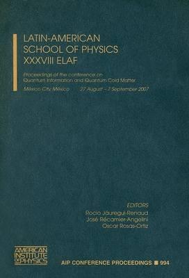 Latin-American School of Physics XXXVIII ELAF: Quantum Information and Quantum Cold Matter
