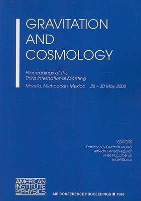 Gravitation and Cosmology: Proceedings of the Third International Meeting, Morelia, Michoacan, Mexico, 26-30 May 2008