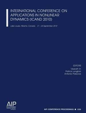 International Conference on Applications in Nonlinear Dynamics (ICAND 2010)