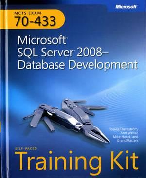 Microsoft SQL Server 2008 Database Development: MCTS Self-Paced Training Kit (Exam 70-433)