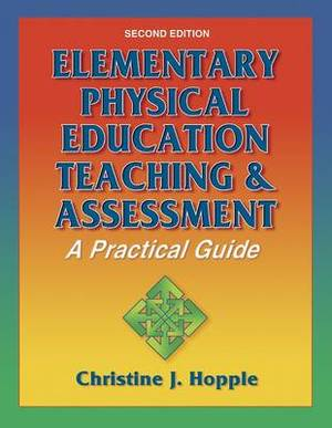 Elementary Physical Education Assessment and Curriculum: A Practical Guide