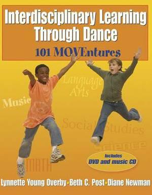Interdisciplinary Teaching Through Dance: 101 MOVEntures