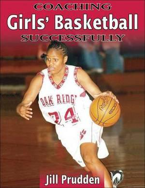 Coaching Girls' Basketball Successfully: Customised Basketball Coaching