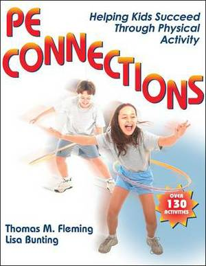PE Connections: Helping Kids Succeed Through Physical Education