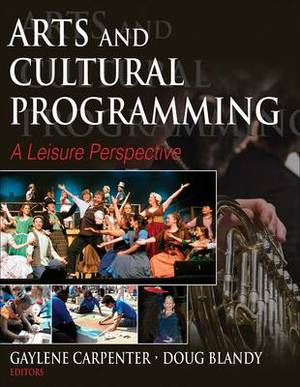 Arts and Cultural Programming: A Leisure Perspective