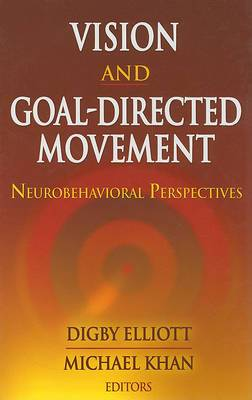 Vision and Goal-Directed Movement: Neurobehavioral Perspectives