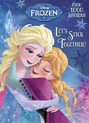 Let's Stick Together! (Disney Frozen)