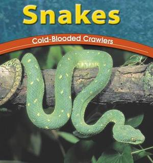 Snakes: Coldblooded Crawlers