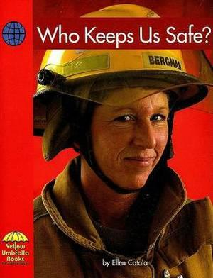Who Keeps Us Safe?
