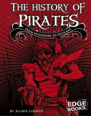 The History of Pirates: From Privateers to Outlaws