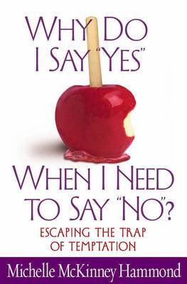 Why Do I Say  Yes , When I Need to Say  No ?: Escaping the Trap of Temptation