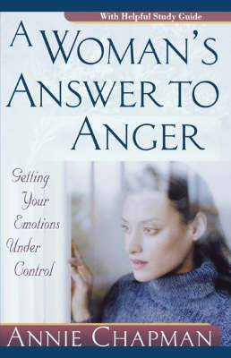 A Woman's Answer to Anger: Getting Your Emotions Under Control