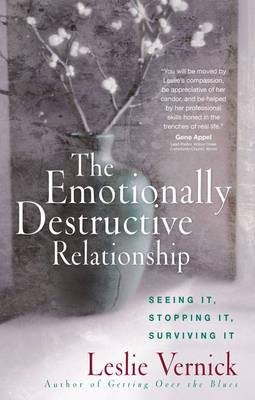 The Emotionally Destructive Relationship: Seeing It, Stopping It, Surviving It