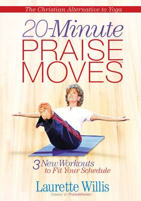 20-Minute Praisemoves: Three New Workouts to Fit Your Schedule