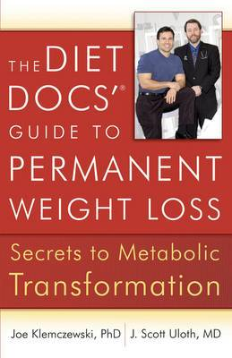 The Diet Docs' Guide to Permanent Weight Loss: Secrets to Metabolic Transformation