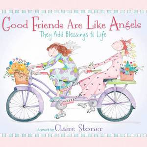 Good Friends Are Like Angels: They Add Blessings to Life