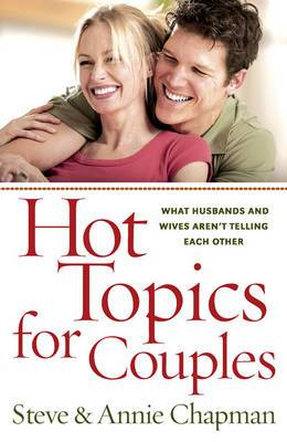 Hot Topics for Couples: What Husbands and Wives Aren't Telling Each Other