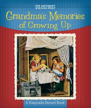 Grandma's Memories of Growing Up: A Keepsake Record Book