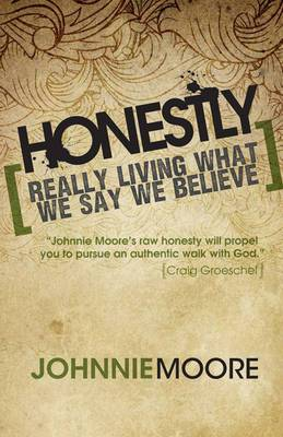 Honestly: Really Living What We Say We Believe