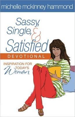 Sassy, Single, and Satisfied Devotional: Inspiration for Today's Woman