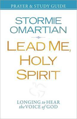 Lead Me, Holy Spirit Prayer and Study Guide: Longing to Hear the Voice of God