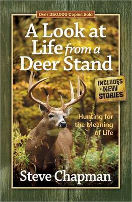 A Look at Life from a Deer Stand: Hunting for the Meaning of Life