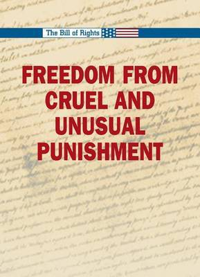 Freedom from Cruel and Unusual Punishment