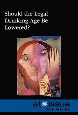 Should the Legal Drinking Age Be Lowered?