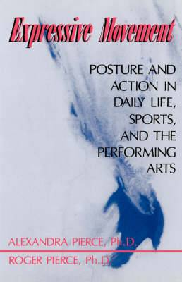 Expressive Movement: Posture and Action in Daily Life, Sports and the Performing Arts