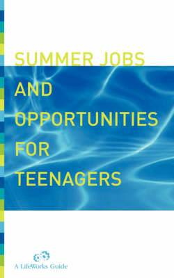 Summer Jobs and Opportunities for Teenagers: A Planning Guide