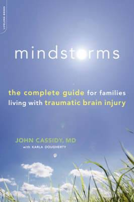 Mindstorms: The Complete Guide for Families Living With Traumatic Brain Injury