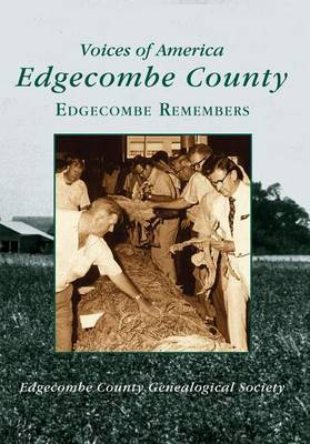 Edgecombe County: Edgecombe Remembers