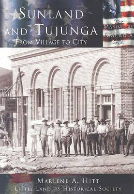 Sunland and Tujunga:: From Village to City