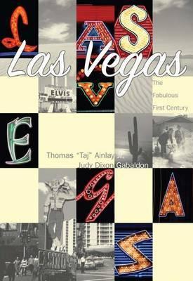 LAS Vegas: The Fabulous First Century