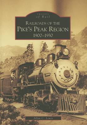 Railroads of the Pike's Peak Region, 1900-1930