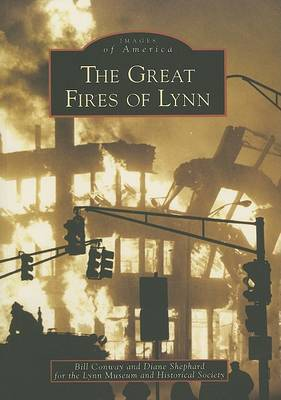 The Great Fires of Lynn, Ma