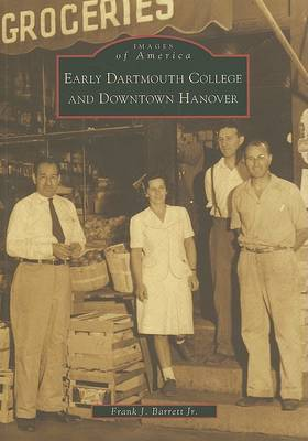 Early Dartmouth College and Downtown Hanover