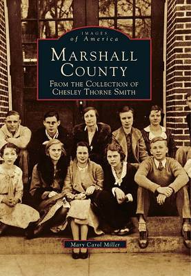 Marshall County: From the Collection of Chesley Thorne Smith