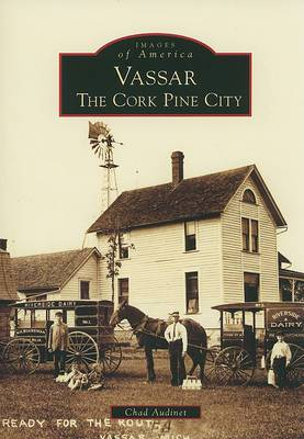 Vassar: The Cork Pine City