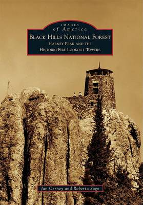 Black Hills National Forest: Harney Peak and the Historic Fire Lookout Towers