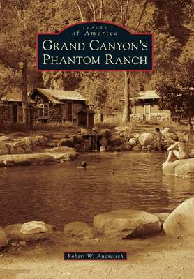 Grand Canyon's Phantom Ranch