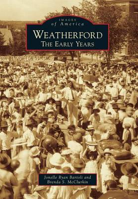 Weatherford: The Early Years