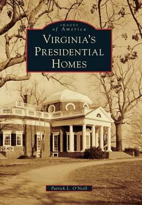 Virginia's Presidential Homes