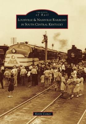 Louisville & Nashville Railroad in South Central Kentucky